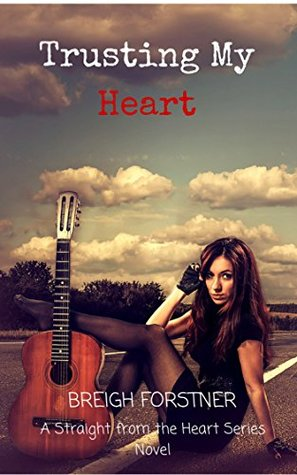 Trusting My Heart (Straight from the Heart Series Book 5)