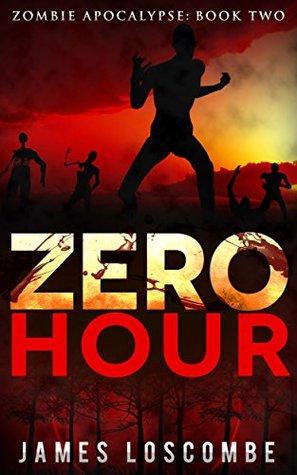 Zero Hour (Zombie Apocalypse Book 2)