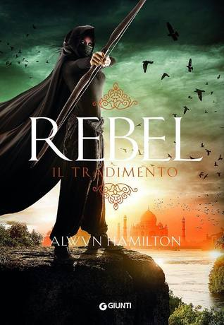 Rebel: Il tradimento (Rebel of the Sands #2)
