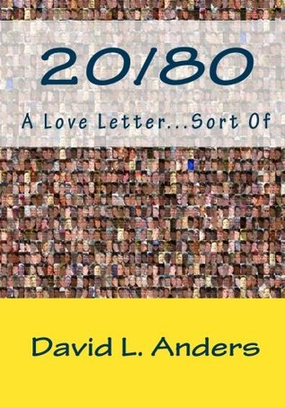20/80 A Love Letter...Sort Of