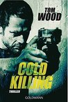 Cold Killing by Tom  Wood