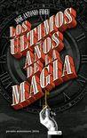Los últimos años de la magia by José Antonio Fideu Martínez