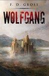 Wolfgang (Wolfgang Chronicles Book 1)