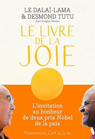 Le Livre de la joie: Le bonheur durable dans un monde en mouvement