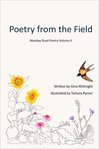 Poetry from the Field by Gina McKnight