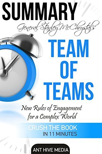Summary General Stanley McChrystal's Team of Teams: New Rules of Engagement for a Complex World