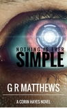 Nothing Is Ever Simple (Corin Hayes, #2)