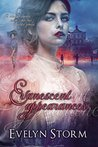 Evanescent Appearances by Evelyn Storm