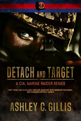 Detach and Target (CIA, Marine Raider Detachment Series Book 1)