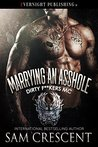 Marrying an Asshole by Sam Crescent