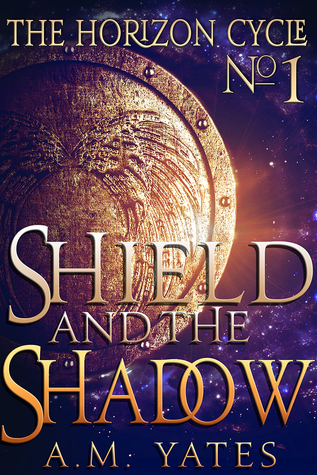 Shield and the Shadow (The Horizon Cycle, #1)