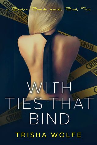 With Ties that Bind: A Broken Bonds Novel, Book Two