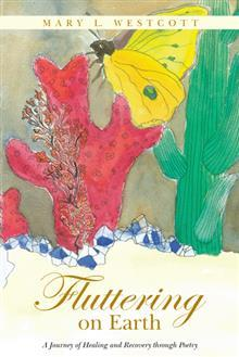 Fluttering on Earth: A Journey of Healing and Recovery Through Poetry