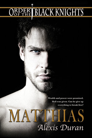 Matthias (Order of the Black Knights, #2)