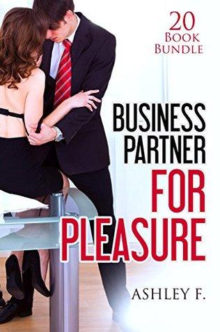 Erotica: Business Partner For Pleasure (New Adult Romance Multi Book Mega Bundle Erotic Sex Tales Taboo Box Set)(New Adult Erotica, Contemporary Coming Of Age Fantasy, Fetish)