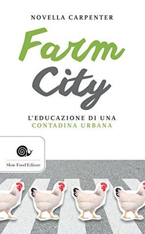 Farm city: L'educazione di una contadina urbana