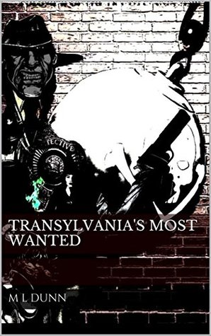 Transylvania's Most Wanted (Transylvania Detective Squad #2)