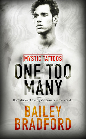 Release Day Review: Oe Too Many (Mystic Tattoos, #1) by Bailey Bradford