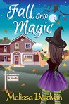 Fall Into Magic by Melissa Baldwin
