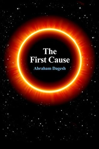 Spiritual books: THE FIRST CAUSE: A new understanding of the cause of creation.(Philosophy of Religion) Sense of God word (Devotionals, Faith, Gifts, Inspirational) ... (Values eBook) (Fruit of the Spirit Book 1)