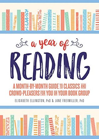 a-year-of-reading-a-month-by-month-guide-to-classics-and-crowd-pleasers-for-you-or-your-book-group