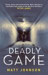 Deadly Game by Matt   Johnson