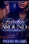 Foolin Around: King and Reign: Part 1 of Sex, Lies, And Friendship Series