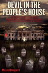 Devil In the People's House by MasterBlogger1