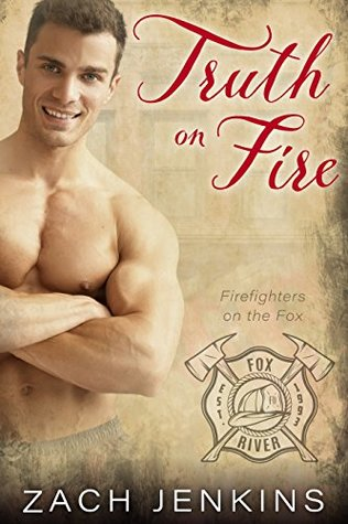 Truth on Fire (Firefighters on the Fox #2)