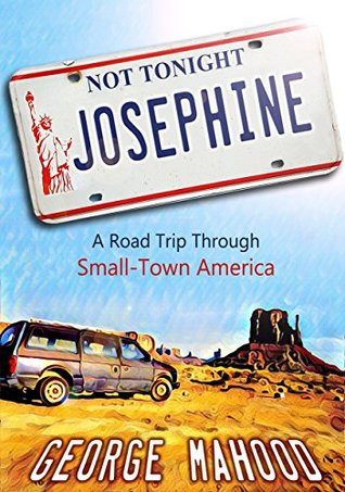 Not Tonight, Josephine: A Road Trip Through Small-Town America
