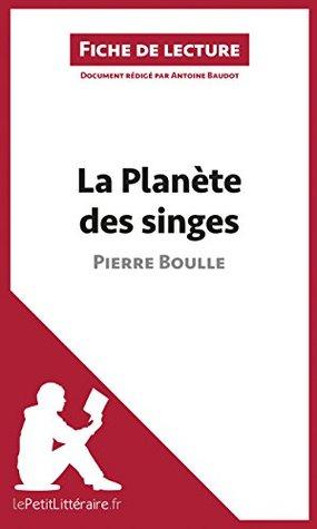 La Planète des singes de Pierre Boulle (Fiche de lecture): Résumé complet et analyse détaillée de l'oeuvre