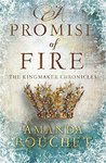 A Promise of Fire (Kingmaker Chronicles, #1)