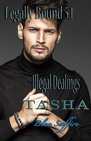 Tasha - Illegal Dealings (Legally Bound #5.1)