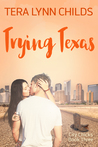 Trying Texas by Tera Lynn Childs