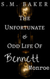 The Unfortunate and Odd Life of Bennett Monroe (The Wayfarers Chronicles)