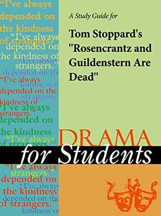 "A Study Guide for Tom Stoppard's ""Rosencrantz and Guildenstern Are Dead"""