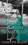 Darkly, Deeply, Beautifully (Ceruleans, #5)