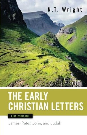Early Christian Letters for Everyone by Tom     Wright