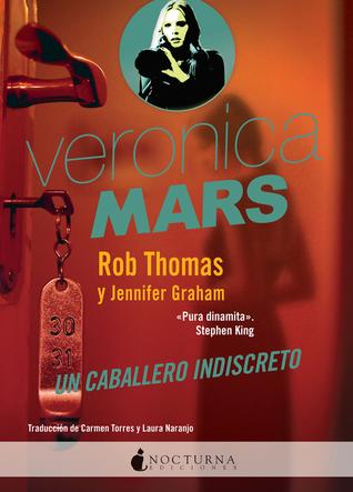 Un caballero indiscreto (Veronica Mars, #2)