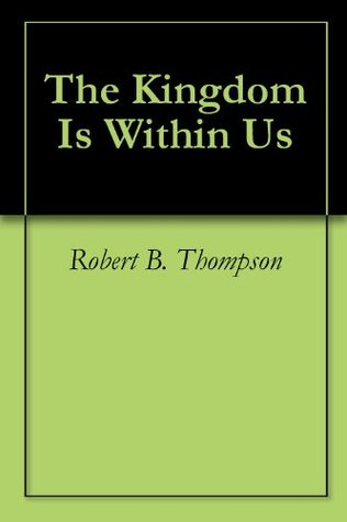 The Kingdom Is Within Us