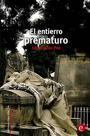 El entierro prematuro: (anotado) (Biblioteca Edgar Allan Poe nº 13)