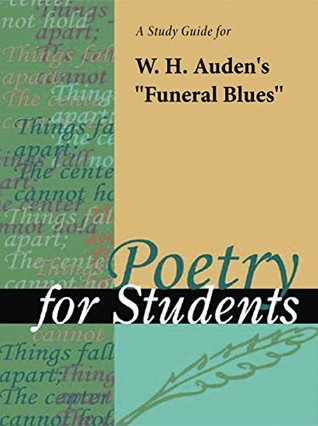 """A Study Guide for W. H. Auden's """"Funeral Blues"""""""