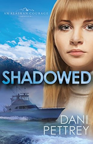 Shadowed (Alaskan Courage, #0.5)
