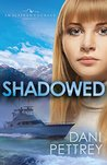 Shadowed by Dani Pettrey
