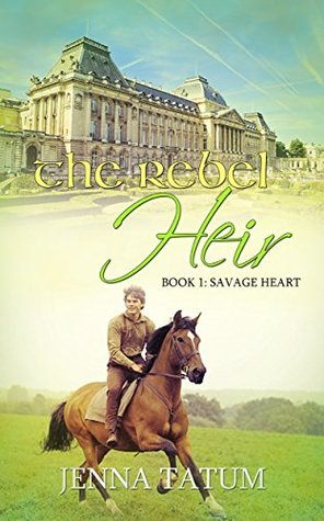 The Rebel Heir: Savage Heart (A Clean Short Read Historical Romance Book 1)