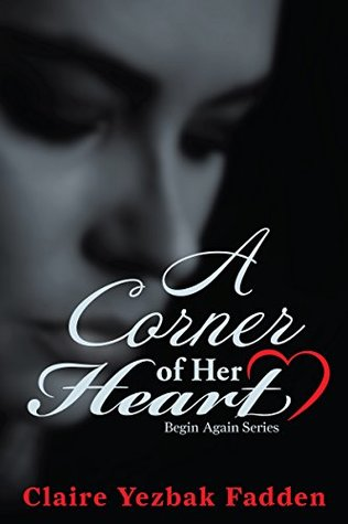 A Corner of Her Heart (Begin Again Series Book 1)