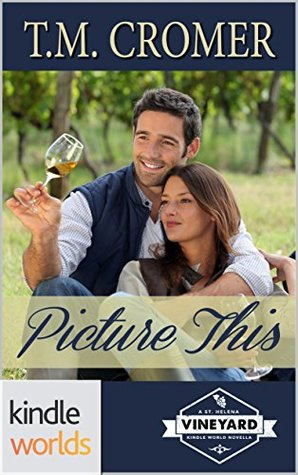 St. Helena Vineyard Series: Picture This (Kindle Worlds Novella)