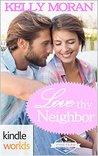 Love Thy Neighbor by Kelly Moran