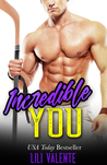 Incredible You (Sexy Flirty Dirty, #3)