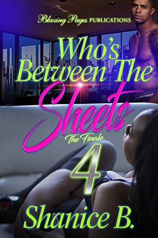 Who's Between The Sheets 4: The Finale